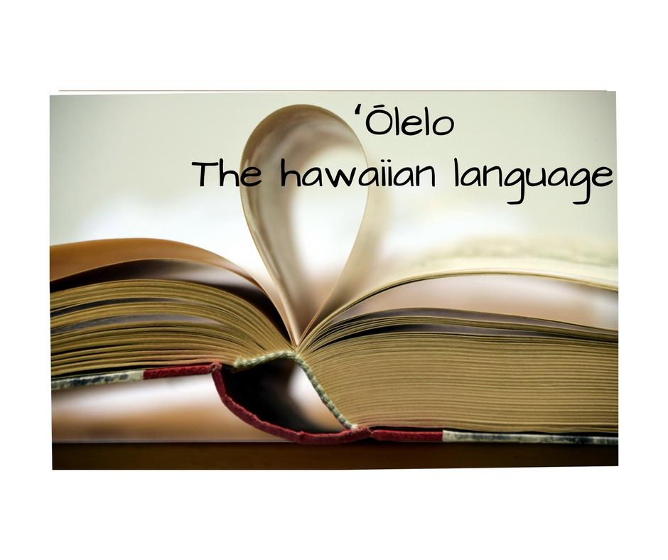 Hawaiian 'Olelo: scopriamo insieme le parole della lingua Hawaiana